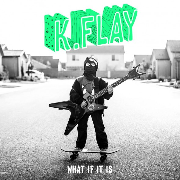 K.Flay What If It Is